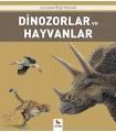 Dinozorlar ve Hayvanlar - Larousse Bilgi Hazinesi